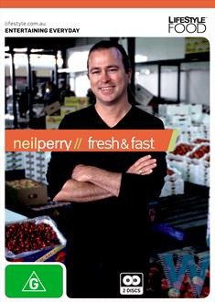 Neil Perry - Fresh &amp; Fast