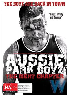 Aussie Park Boyz - The Next Chapter